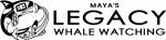 Maya's Legacy Whale Watching